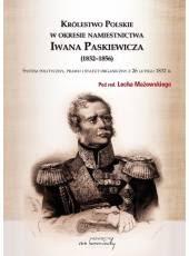Królestwo Polskie w okresie namiestnictwa Iwana Paskiewicza (1832-1856);System polityczny, prawo i statut organiczny z 26 lutego 1832r.