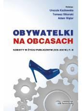 Obywatelki na obcasach; Kobiety w życiu publicznym (XIX-XXI w.) (tom 2)