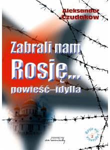 Zabrali nam Rosję… · powieść-idylla