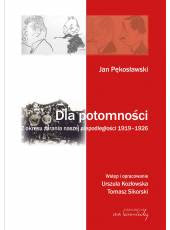 Jan Pękosławski. Dla potomności.;Z okresu zarania naszej niepodległości 1919-1926