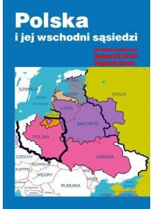 Polska i jej wschodni sąsiedzi