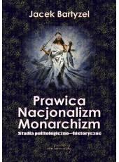 Prawica - Nacjonalizm - Monarchizm;Studia politologiczno-historyczne