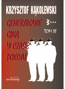 Generałowie giną w czasie pokoju (Tom 3)