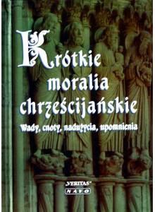 Krótkie moralia chrześcijańskie ·  Cnoty, wady, nadużycia i upomnienia