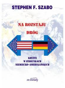 Na rozstaju dróg ·  Kryzys w stosunkach niemiecko-amerykańskich