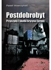 Postdobrobyt ·  Przyczyny i skutki kryzysu Europy.
