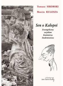 Sen o Kalopei ·  Ewangeliczny socjalizm Kazimierza Studentowicza